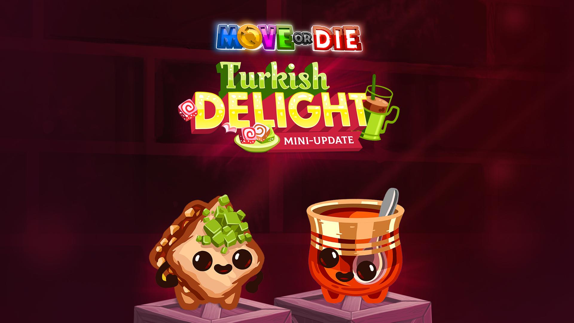 move or die türk lokumu güncellemesi